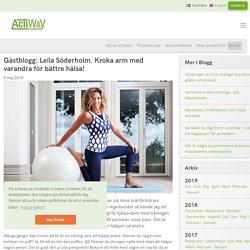 Gästblogg: Leila Söderholm. Kroka arm med varandra för bättre hälsa! - ActiWay