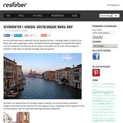Sevärdheter I Venedig: Gästbloggare Maria Grip