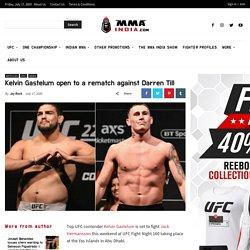 Kelvin Gastelum open to a rematch against Darren Till - MMA INDIA