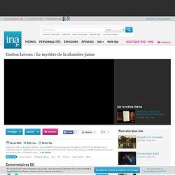 Gaston Leroux : Le mystère de la chambre jaune, vidéo Gaston Leroux : Le mystère de la chambre jaune, vidéo Art et Culture Cinéma - Archives vidéos Art et Culture Cinéma