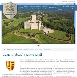 Gaston Febus, le comte soleil - Château de MAUVEZIN