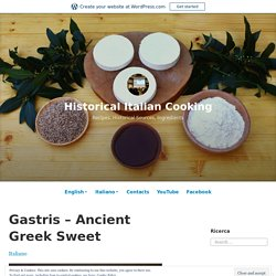 Gastris – Ancient Greek Sweet – Historical Italian Cooking