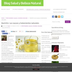 Gastritis: sus causas y tratamientos naturales