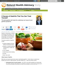 4 Causes of Gastritis That You Can Treat Yourself - Natural Health Advisory