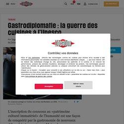 Gastrodiplomatie : la guerre des cuisines à l'Unesco