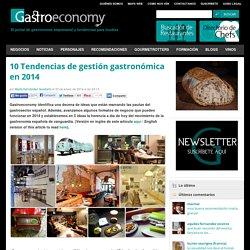 Lista Gastroeconomy de 10 Tendencias de gestión gastronómica en 2014