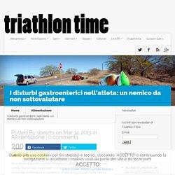 I disturbi gastroenterici nell'atleta: un nemico da non sottovalutare - Triathlontime