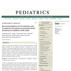 Recommendations for Evaluation and Treatment of Common Gastrointestinal Problems in Children With ASDs