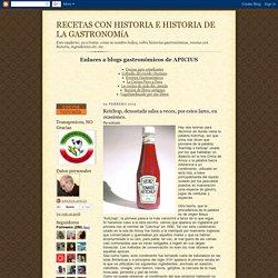RECETAS CON HISTORIA E HISTORIA DE LA GASTRONOMíA: Ketchup, denostada salsa a veces, por estos lares, en ocasiones.