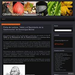 """Ficha de Lectura. """"Vatel y el Nacimiento de la Gastronomía"""" de Dominique Michel"""