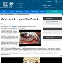 Gastronomic meal of the French - intangible heritage - Culture Sector - UNESCO