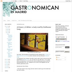 a gastronomican in Madrid: A Comer y A Beber: a tasty read by Guillaume Long