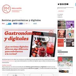 Revistas gastronómicas y digitales - PaulaMastraPaulaMastra