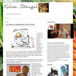 BLOG GASTRONOMIQUEMENT VOTRE - 2009 - Le mode alimentaire FAST FOOD