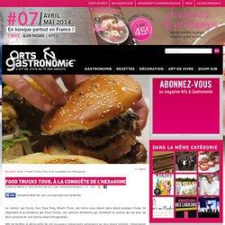 Actu » Food Trucks Tour, à la conquête de l'hexagone - Arts & Gastronomie ®
