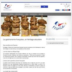 La gastronomie française, un héritage séculaire