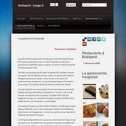 La gastronomie hongroise