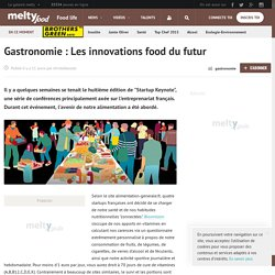 Gastronomie : Les innovations food du futur