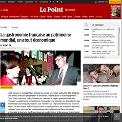 La gastronomie française au patrimoine mondial, un atout économique