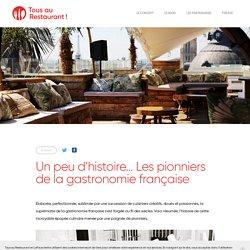 Un peu d'histoire... Les pionniers de la gastronomie française