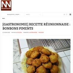 NegroNews - [GASTRONOMIE] RECETTE RÉUNIONNAISE : BONBONS PIMENTS