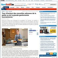 Tour d'horizon des nouvelles adresses de la petite ou de la grande gastronomie tournaisienne