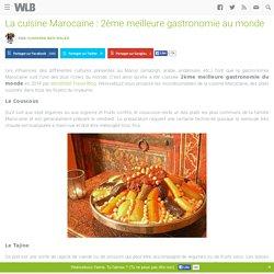 La cuisine Marocaine : 2ème meilleure gastronomie au Monde