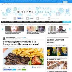 Doc 8 :Le repas gastronomique à la française a-t-il encore un sens?