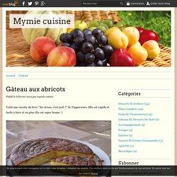 Gâteau aux abricots - Mymie cuisine