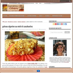 gateau algerien au miel et cacahuetes