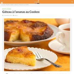 Gâteau à l'ananas au Cookeo » Recette Cookeo