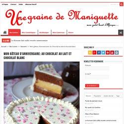 Mon gâteau d'anniversaire: Au Chocolat au lait et chocolat blanc - Alice Pégie