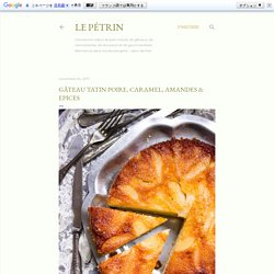 Gâteau Tatin Poire, Caramel, Amandes & Epices