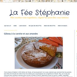 La Fée Stéphanie: Gâteau à la carotte et aux amandes