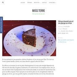 Gâteau chocolat-noix et son glaçage au citron – Miss Terre