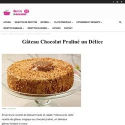 Gâteau Chocolat Praliné un Délice