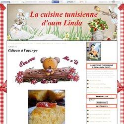 Gâteau à l'orange - La cuisine tunisienne d'oum Linda c'est...