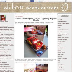 Gâteau Flash McQueen CARS 3D / Lightning McQueen 3D cake - Du bruit dans la MAP