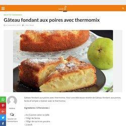 Gâteau fondant aux poires avec thermomix