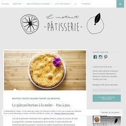 Le gâteau breton à la mûre – Pas à pas – L'instant pâtisserie