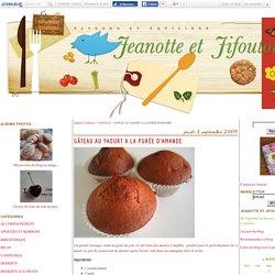 GÂTEAU AU YAOURT A LA PURÉE D'AMANDE - Jeanotte et Jifoutou