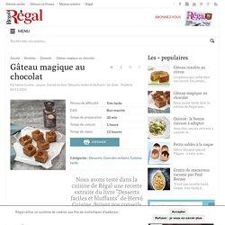 Gâteau magique au chocolat - Régal