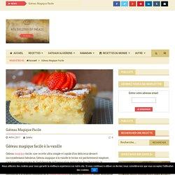Gâteau Magique Facile · Aux delices du palais