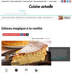 Gâteau magique à la vanille, facile et pas cher