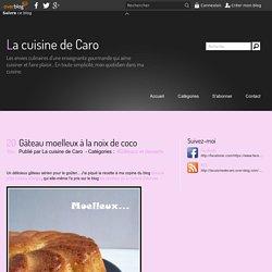 Gâteau moelleux à la noix de coco - La cuisine de Caro