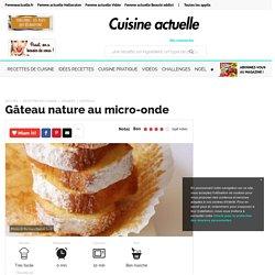 Gâteau nature au micro-onde, facile, rapide et pas cher