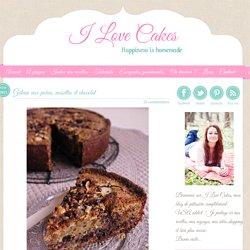 Gâteau aux poires, noisettes et chocolat - I Love Cakes
