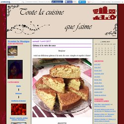 Gâteau à la noix de coco - Toute la cuisine que j'aime