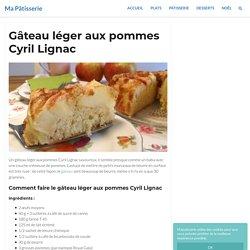 Gâteau léger aux pommes Cyril Lignac