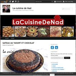 GATEAU AU YAOURT ET CHOCOLAT - La cuisine de Nad